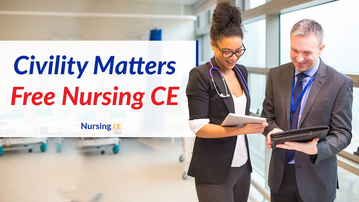 free-nursing-ce-civility-matters-strategies-to-inspire-healthy-productive-work-environments